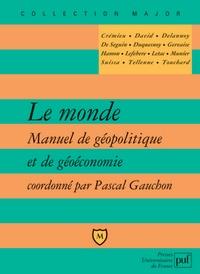 Pascal Gauchon - Le monde - Manuel de géopolitique et de géoéconomie.