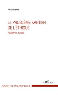 Le problème kantien de léthique - Habiter le monde.pdf
