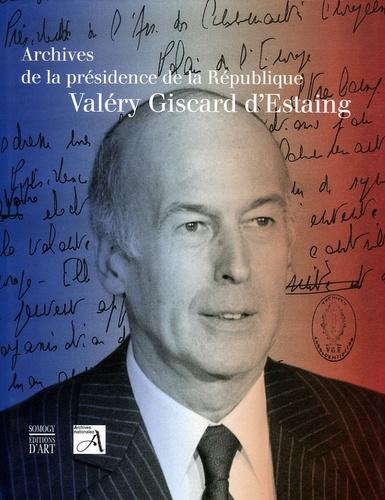 Pascal Geneste - Archives de la présidence de la République - Valéry Giscard d'Estaing (1974-1981).