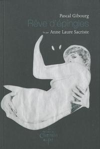 Pascal Gibourg et Anne-Laure Sacriste - Rêve d'épingles.