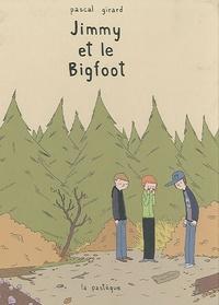Pascal Girard - Jimmy et le Bigfoot.