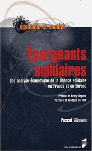 Pascal Glémain - Epargnants solidaires - Une analyse économique de la finance solidaire en France et en Europe.