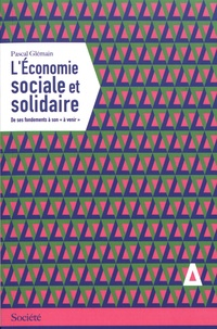 """Pascal Glémain - L'économie sociale et solidaire - Des fondements à son """"à venir""""."""