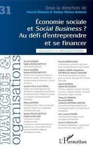 Pascal Glémain et Nadine Richez-Battesti - Marché et Organisations N° 31 : Economie sociale et social business ? - Au défi d'entreprendre et se financer.