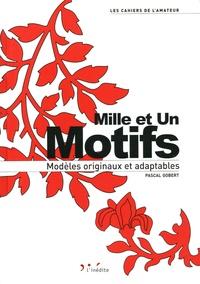 Pascal Gobert - Mille et un motifs - Modèles originaux et adaptables.