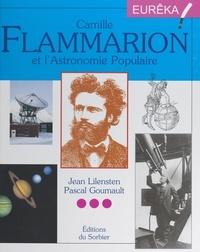 Pascal Goumault et Jean Lilensten - Camille Flammarion et l'astronomie populaire.