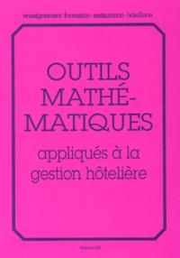 Pascal Goureaux et Isabelle Goyeneix - Outils mathématiques appliqués à la gestion hôtelière.