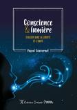 Pascal Gouvernet - Conscience et lumière - Evoluer dans la liberté et l'unité.