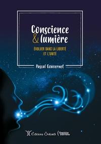 Top téléchargement gratuit de livres audio Conscience et lumière  - Evoluer dans la liberté et l'unité 9791093158273 par Pascal Gouvernet PDF CHM RTF