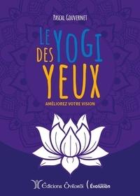 Pascal Gouvernet - Le yogi des yeux - Améliorez votre vision.