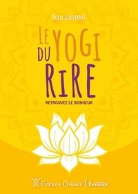 Pascal Gouvernet - Le yogi du rire - Retrouvez le bonheur.