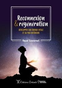 Pascal Gouvernet - Reconnexion & régénération - Développer son énergie vitale et sa paix intérieure.