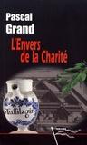 Pascal Grand - L'envers de la Charité.