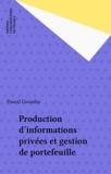 Pascal Grandin - Production d'informations privées et gestion de portefeuille.