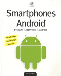 Pascal Grandsire et Christophe Guillemin - Smartphones Android.