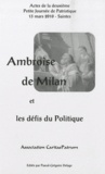 Pascal-Grégoire Delage - Ambroise de Milan et les défis du politique - Actes de la deuxième Petite Journée de Patristique, 13 mars 2010, Saintes.
