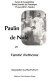 Pascal-Grégoire Delage - Paulin de Nole et l'amitié chrétienne - Actes de la quatrième Petite Journée de Patristique.