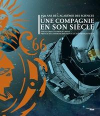 Pascal Griset et Florence Greffe - 350 ans de l'Académie des Sciences - Une compagnie en son siècle.