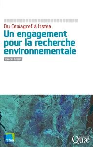 Pascal Griset - Un engagement pour la recherche environnementale - Du Cemagref à Irstea.