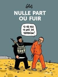 Pascal Gros - Nulle part où fuir.
