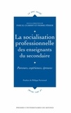 Pascal Guibert et Pierre Périer - Lasocialisationprofessionnelledesenseignantsdu secondaire - Parcours,expériences,épreuves.