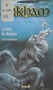 Pascal Guillaumes - La bête de Moebius.
