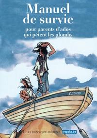 Pascal Hachet et Vincent Magos - Manuel de survie pour parents d'ados qui pètent les plombs.