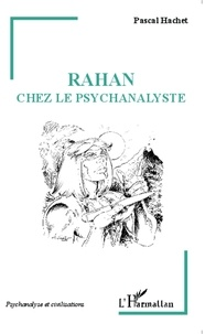Pascal Hachet - Rahan chez le psychanalyste.