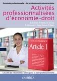Pascal Hairie et Olivier Januel - Activités professionnalisées Eco Droit Bac Pro Tle - Livre de l'élève.