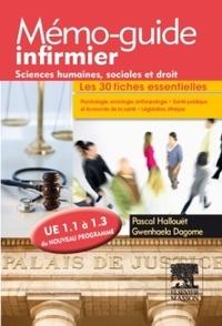 Pascal Hallouët et Gwenhaela Dagorne - Mémo-guide infirmier - sciences humaines, sociales et droit - UE 1.1 à 1.3.