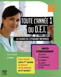 Pascal Hallouët - Toute l'année 1 du D.E.I. - Le cahier de l'étudiant infirmier. 20 UE : les cours, les méthodes, les stages, les entraînements corrigés.