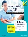 Pascal Hallouët - Toute l'année 2 du D.E.I. Le cahier de l'étudiant infirmier - 15 UE : Synthèse des cours - Conseils pour s'organiser et se préparer aux stages - Cahier d'entraînements corrigés.