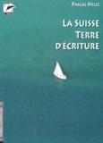 Pascal Helle - LA SUISSE TERRE D'ECRITURE.