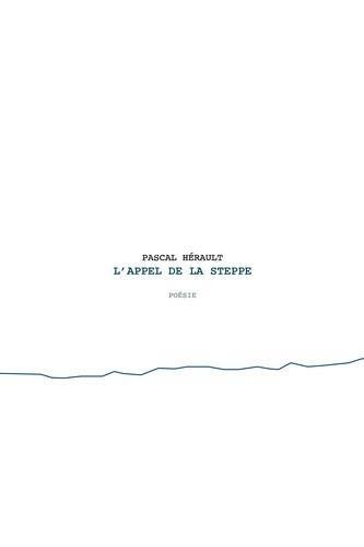 Pascal Hérault - L'appel de la steppe.