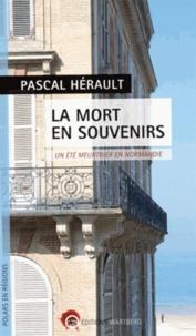Pascal Hérault - La mort en souvenirs - Vacances tragiques en Normandie.