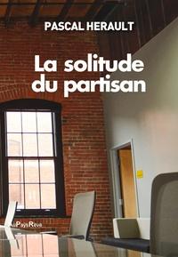 Pascal Hérault - La solitude du partisan.
