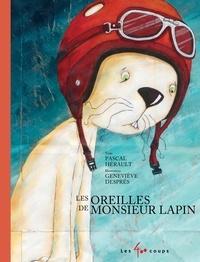 Pascal Hérault et Geneviève Després - Les oreilles de monsieur Lapin.