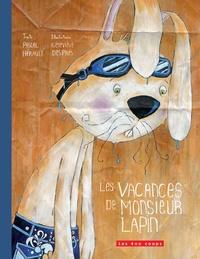 Pascal Hérault et Geneviève Després - Les vacances de monsieur Lapin.