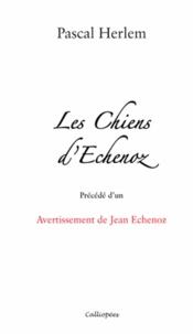 Pascal Herlem - Les chiens d'Echenoz.