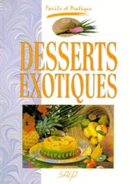 Pascal Humbertclaude et Claude Parmentelat - Desserts exotiques.