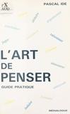 Pascal Ide - L'art de penser.