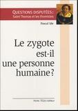 Pascal Ide - Le zygote est-il une personne humaine ?.