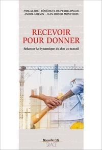 Pascal Ide - Recevoir et rendre - Les dynamiques de réciprocité dans les organisations.