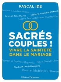 Pascal Ide - Sacrés couples ! - Vivre la sainteté dans le mariage.