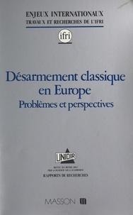 Pascal Ifri - Désarmement classique en Europe - Problèmes et perspectives, [conférence des 23 au 25 janvier 1989 à Genève].