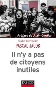 Pascal Jacob - Il n'y a pas de citoyens inutiles.