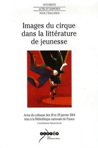 Pascal Jacob - Images du cirque dans la littérature de jeunesse.