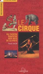 Le cirque - Du théâtre équestre aux arts de la piste.pdf