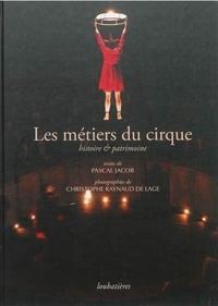 Pascal Jacob - Les métiers du cirque - Histoire & patrimoine.