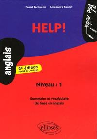 Pascal Jacquelin et Alexandra Nantet - Help ! - Grammaire et vocabulaire de base anglais.